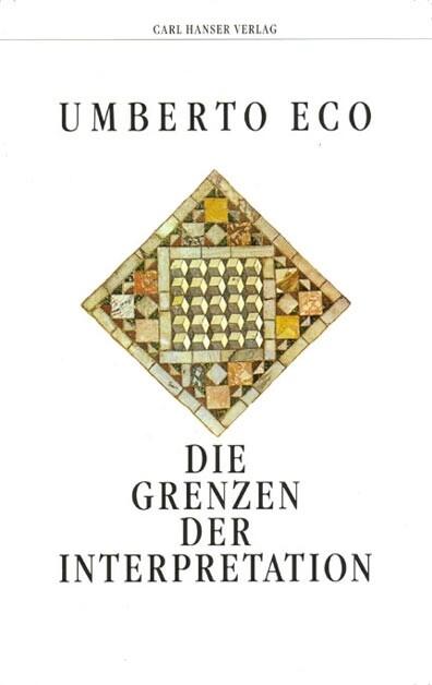 Die Grenzen der Interpretation als Buch von Umb...
