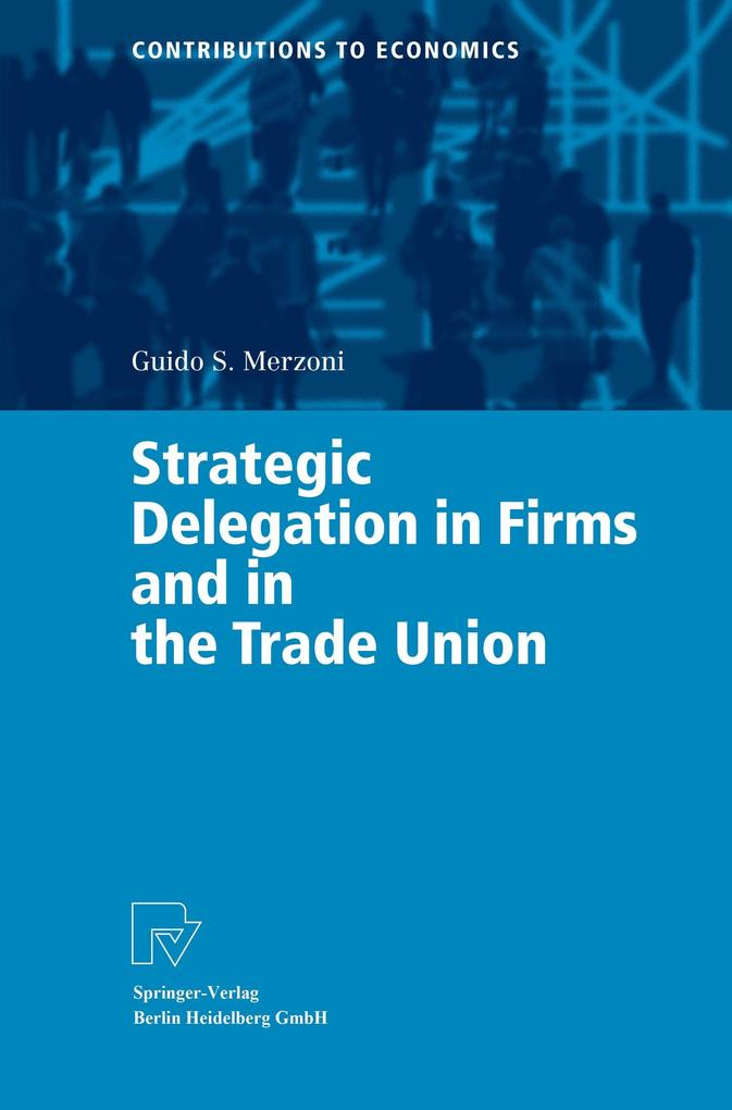 Strategic Delegation in Firms and in the Trade ...