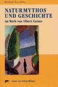 Naturmythos und Geschichte im Werk von Albert Camus