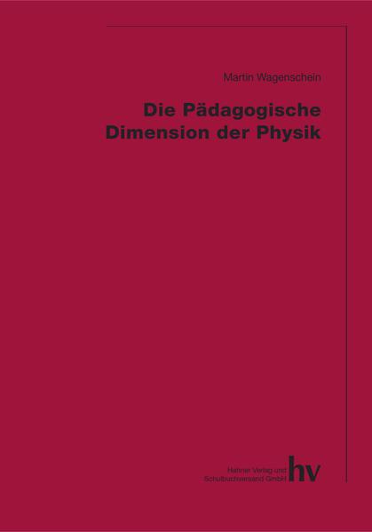 Die Pädagogische Dimension der Physik als Buch ...