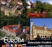 Wir im Herzen von Europa: Hohenlohe - Franken. Neckar/Wörnitz
