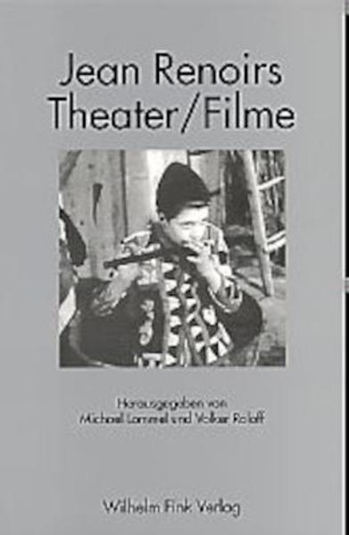Jean Renoirs Theater / Filme als Buch von
