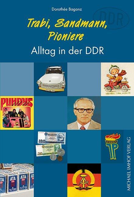 Trabi, Sandmann, Pioniere als Buch von Dorothée...
