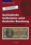 Ausländische Geldscheine unter deutscher Besatzung im Ersten und Zweiten Weltkrieg