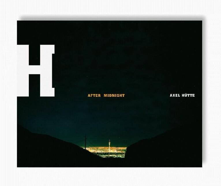 After Midnight als Buch von Axel Hütte