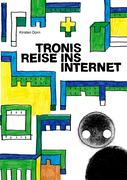 Tronis Reise ins Internet
