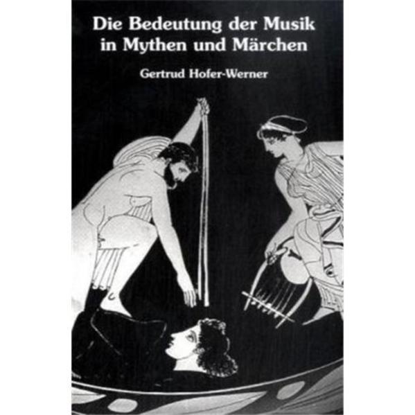 Die Bedeutung der Musik in Mythen und Märchen a...
