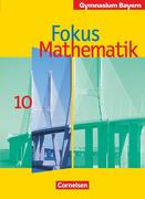Fokus Mathematik 10. Jahrgangsstufe. Schülerbuch. Gymnasium Bayern