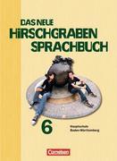 Das neue Hirschgraben Sprachbuch 06. Schülerbuch. Hauptschule Baden-Württemberg