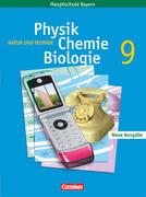 Natur und Technik. Physik/Chemie/Biologie. 9. Jahrgangsstufe. Schülerbuch Regelklassen. Hauptschule Bayern. Neubearbeitung