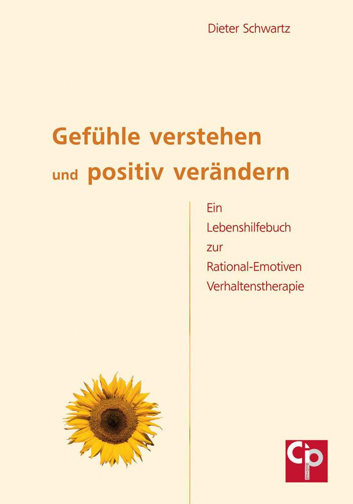 Gefühle verstehen und positiv verändern als Buc...