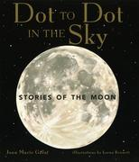 Dot to Dot in the Sky (Stories of the Moon)