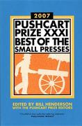 Pushcart Prize XXXI: Best of the Small Presses