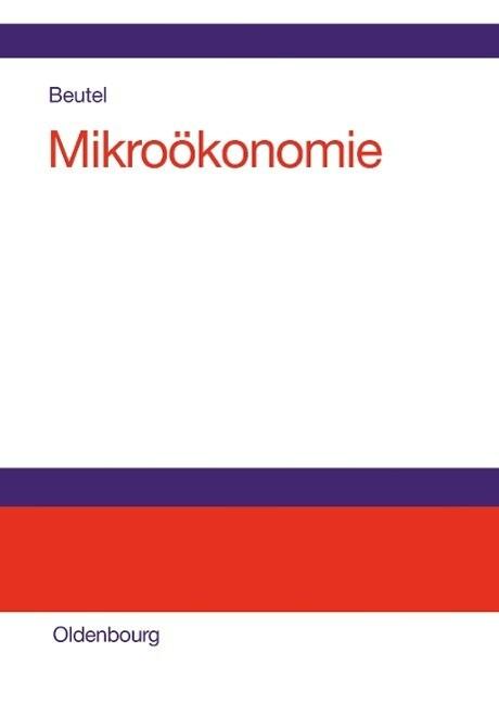 Mikroökonomie als Buch von Jörg Beutel