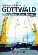 Gottwald 2. 100 Jahre Bagger, Krane, Rammen …