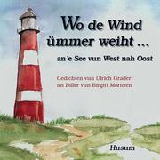 Wo de Wind ümmer weiht ...