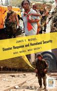 Disaster Response and Homeland Security: What Works, What Doesn't