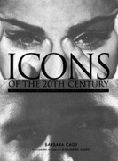 Icons of the 20th Century: 200 Men and Women Who Have Made a Difference