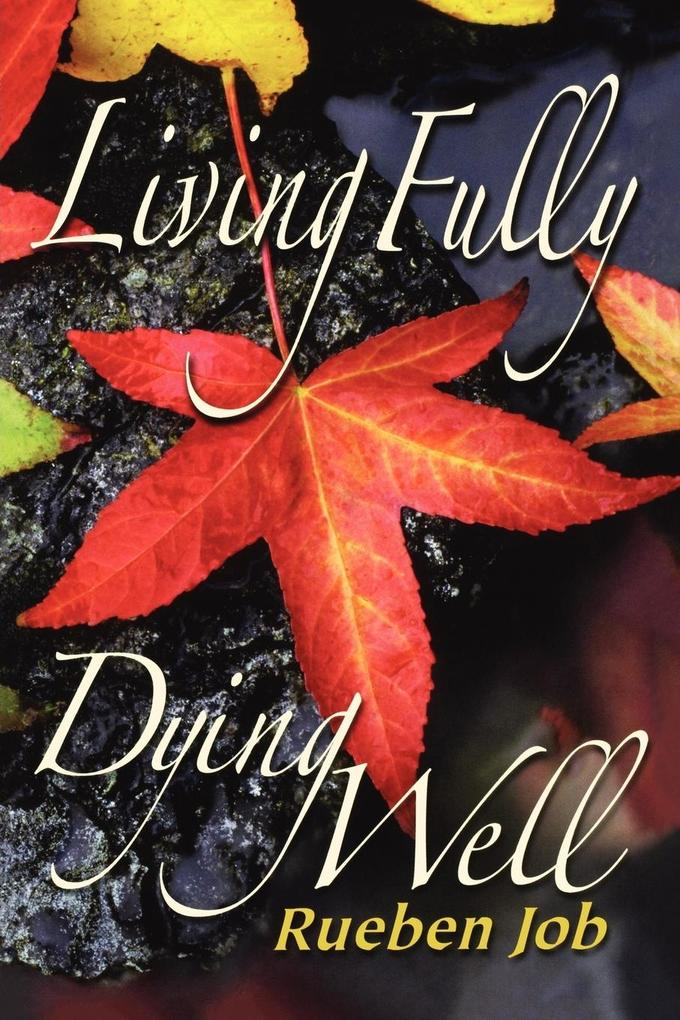 Living Fully, Dying Well als Taschenbuch von Ru...