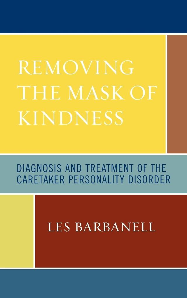 Removing the Mask of Kindness als Buch von Les ...