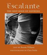 Escalante: The Best Kind of Nothing