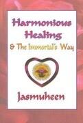 Harmonious Healing & the Immortal's Way