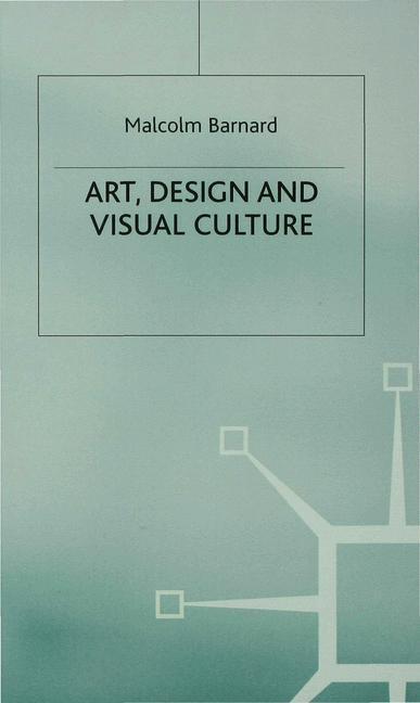 Art, Design and Visual Culture als Buch von Mal...
