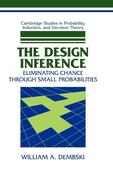 The Design Inference: Eliminating Chance Through Small Probabilities
