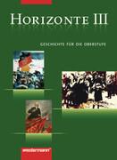 Horizonte 3. Geschichte. Gymnasium. Berlin, Bremen, Hamburg, Nordrhein-Westfalen