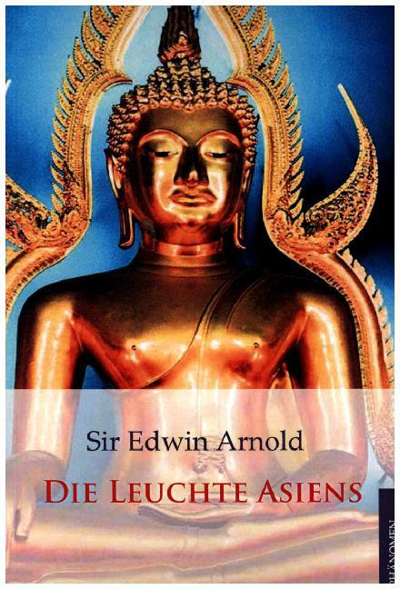 Die Leuchte Asiens als Buch von Edwin Arnold