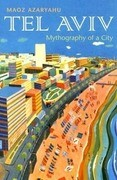 Tel Aviv: Mythography of a City