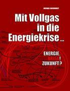 Mit Vollgas in die Energiekrise ...