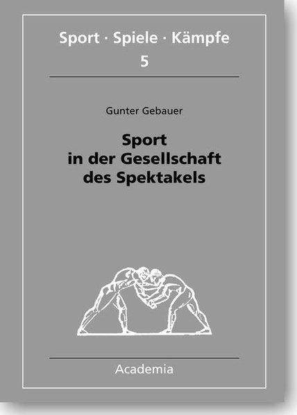Sport in der Gesellschaft des Spektakels als Bu...