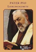 Pater Pio - Lieblingsgebete