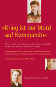 »Krieg ist der Mord auf Kommando«. Bürgerliche und anarchistische Friedenskonzepte. Bertha von Suttner und Pierre Ramus