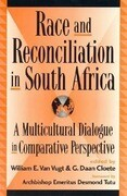 Race and Reconciliation in South Africa: A Multicultural Dialogue in Comparative Perspective
