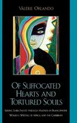 Of Suffocated Hearts and Tortured Souls: Seeking Subjecthood Through Madness in Francophone Women's Writing of Africa and the Caribbean