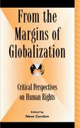 From the Margins of Globalization: Critical Perspectives on Human Rights