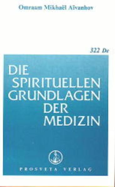 Die spirituellen Grundlagen der Medizin als Buch