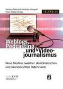 Weblogs, Podcasting und Videojournalismus