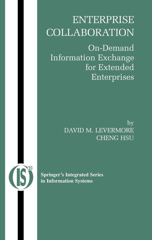 Enterprise Collaboration: On-Demand Information Exchange for Extended Enterprises als Buch (gebunden)