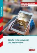 Abitur-Training Deutsch. Epische Texte analysieren und interpretieren