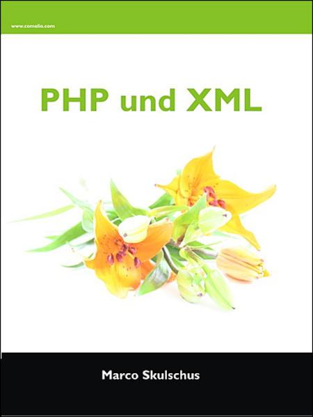PHP und XML als Buch von Marco Skulschus