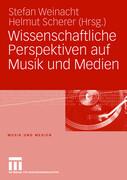 Wissenschaftliche Perspektiven auf Musik und Medien