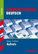 Kompakt-Wissen Realschule / Wirtschaftsschule Deutsch – Aufsatz