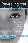 Revealing the Invisible: Confronting Passive Racism in Teacher Education