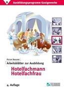 Ausbildungsprogramm Gastgewerbe 6. Arbeitsblätter zur Ausbildung Hotelfachmann / Hotelfachfrau