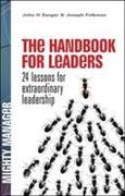 The Handbook for Leaders: 24 Lessons for Extraordinary Leadership