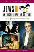 Jews and American Popular Culture [3 Volumes]