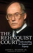 The Rehnquist Court: Understanding Its Impact and Legacy